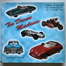 Tin Dream Machines German Tin Toy Cars and Motorcycles of the 1950s and 1960s