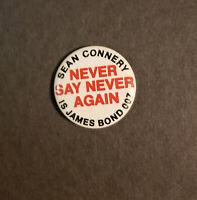 JAMES BOND NEVER SAY NEVER AGAIN RARE STUDIO TEASER PROMOTIONAL BUTTON 1983