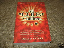 Rare - All God's Children -The Tumultuous Story Of A.D. 31-71 By James D. Snyder