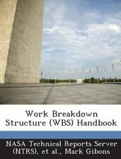 Work Breakdown Structure Handbook by Mark Gibons (2013, Paperback)