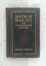 SMITH OF BEAR CITY AND OTHER FRONTIER SKETCHES / GEORGE T BUFFUM / 1ST EDITION /