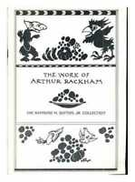 The Work of Arthur Rackham: the Raymond M. Sutton, Jr. Collection: De Luxe &...
