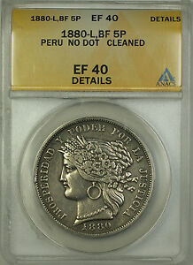 1880-L BF No Dot Peru 5 Peseta Silver Coin ANACS EF-40 Details Cleaned