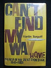 Can't Find My Way Home: America in the Great Stoned Age, 1945-2000 [May 04, 20..