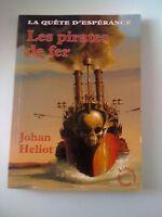 La Quete D'esperance T.2 ; Les Pirates De Fer - Johan Heliot (dédicacé)