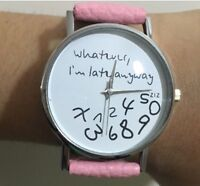 """Pink Strap And White Dial WHATEVER """" I'M LATE ANYWAY"""" WOMEN'S WATCH Girls'  Band"""