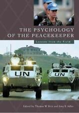 The Psychology of the Peacekeeper : Lessons from the Field (2003, Hardcover)