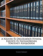A Nádori És Országbírói Hivatal Eredete És Hatáskörének Történeti Kifejlödése (H