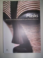 MASKS MASTERPIECES FROM THE MUSEE DU QUAI BRANLY COLLECTIONS 2008