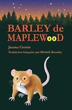 Barley de Maplewood : Un Récit de Bravoure et D'aventures by Jasana Crowie...
