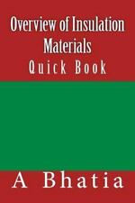 Overview of Insulation Materials : Quick Book by A. Bhatia (2014, Paperback)