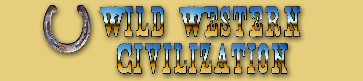 Wild Western Civilization