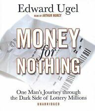 Money for Nothing : One Man's Journey Through the Dark Side of Lottery Millions