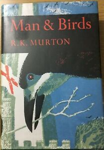 New Naturalist No.51. Man & Birds. R.K.Murton. 1973 Reprint
