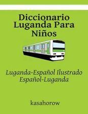 Luganda Kasahorow Ser.: Diccionario Luganda para Niños : Luganda-Español...