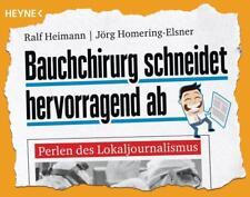 Bauchchirurg schneidet hervorragend ab von Ralf Heimann und Jörg Homering-Elsner (2016, Taschenbuch)