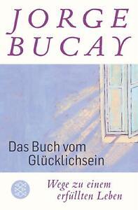 Das Buch vom Glücklichsein von Jorge Bucay (2020, Taschenbuch) UNGELESEN