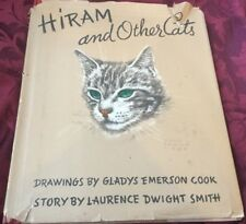 HIRAM AND OTHER CATS GLADYS EMERSON COOK LAWRENCE SMITH HARDBACK 1941 VINTAGE
