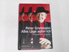 Grohmann, Peter:Alles Lüge außer ich : eine politische Biografie.