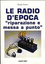 LE RADIO D'EPOCA (libro radio a valvole,restauro)