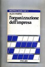 Aldo Fabris # L'ORGANIZZAZIONE DELL'IMPRESA # Etas Libri 1983 1A ED.