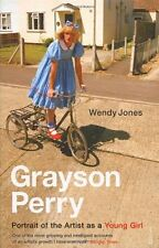 Grayson Perry: Portrait Of The Artist As A Young Girl By Grayson Perry, Wendy J