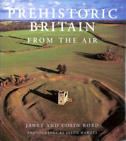 Prehistoric Britain from the Air by Bord, Colin; Bord, Janet
