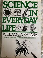 Science In Everyday Life, By William C. Vergara