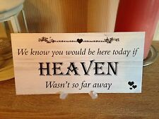 Shabby & Chic Wedding signs Plaques, We know you would be here Bride Groom