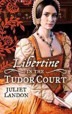 Libertine in the Tudor Court by Juliet Landon 9780263246193 (Paperback, 2014)