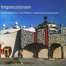 IMPRESSIONEN Rosemarie Banholzer, Peter Mosdzen, Friedensreich Hundertwasser
