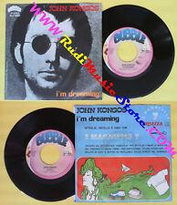LP 45 7'' JOHN KONGOS I'm dreaming Love is 1981 italy BUBBLE 9309 no cd mc dvd *