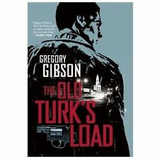 The Old Turk's Load by Gregory Gibson (2013, Hardcover)
