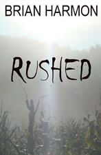 Rushed by Brian Harmon Author of Temple of the Blind  EXCELLENT!!!