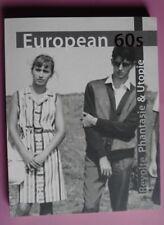 R70505 European 60s. Revolte, Phantasie & Utopie