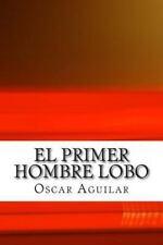 Dinastía de Hombres Lobo: El Primer Hombre Lobo by Oscar Aguilar (2014,...