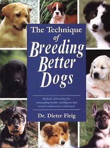The Technique of Breeding Better Dogs (Hardback)