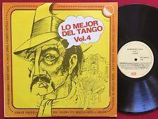 LO MEJOR DEL TANGO VOL 4  ~ EMI 4304 VENEZUELA PRESS ~ RARE LATIN LP EX TANGOS