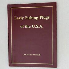 Early Fishing Plugs of the U.S.A. - Art & Scott Kimball 1989 231pp Softbound