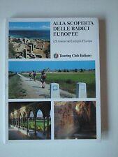 Alla scoperta delle radici europee - Guide del Touring Club Italiano