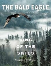 The Bald Eagle: King of the Skies (Paperback or Softback)