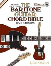 The Baritone Guitar Chord Bible : Low B Tuning 1,728 Chords by Tobe A....