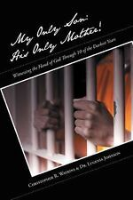 My Only Son: His Only Mother! : Witnessing the Hand of God Through 10 of the...