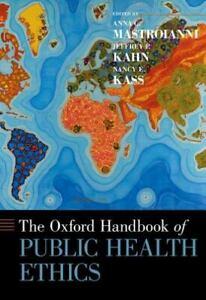 The Oxford Handbook of Public Health Ethics by Anna C. Mastroianni: New