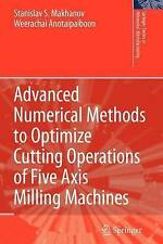 Advanced Numerical Methods to Optimize Cutting Operations of Five Axis Milling M