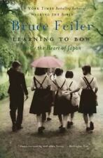 Learning to Bow : Inside the Heart of Japan by Bruce Feiler (2004, Paperback)