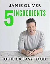 5 Ingredients : Quick and Easy Food by Jamie Oliver (2019, Hardcover)