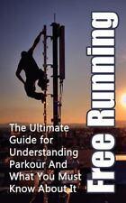 Freerunning Books, Martial Discipline, Extreme Sports, Outdoor Recreation:...