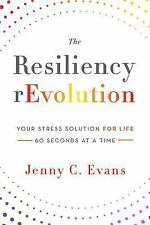 The Resiliency Revolution: Your Stress Solution for Life 60 Seconds at a Time (P