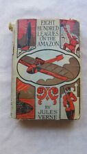 Old Book Eight Hundred Leagues On The Amazon by Jules Verne Early 1900's  FC